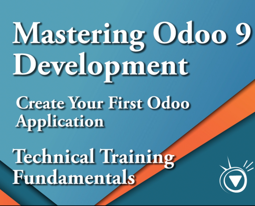 Mastering Odoo 9 Development - 3. Create Your First Odoo Application