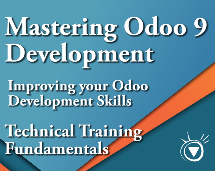 Mastering Odoo 9 Development - 5. Improving your Odoo Development Skills
