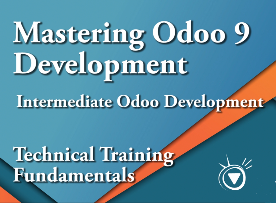 Mastering Odoo 9 Development - 6. Intermediate Odoo Development