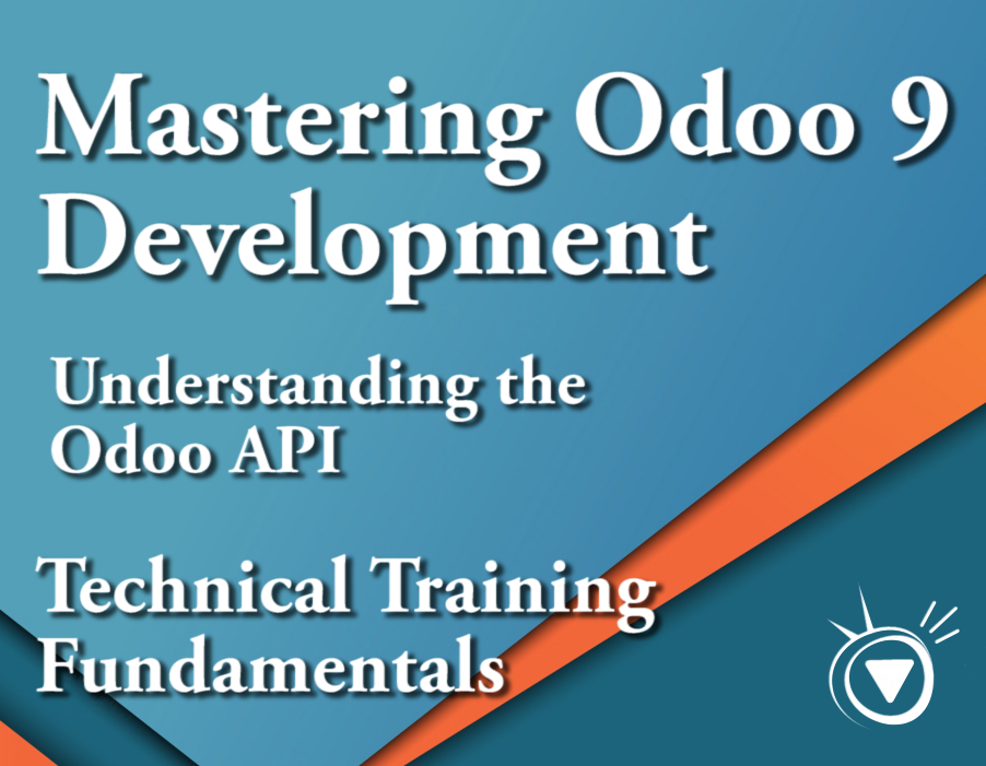 Mastering Odoo 9 Development - 9. Understanding the Odoo API