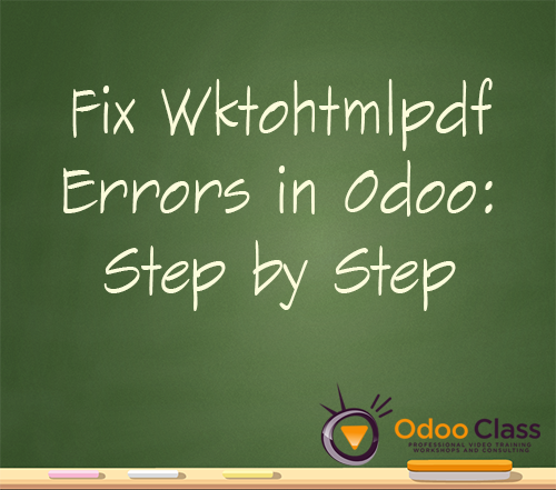 Fix Odoo Wkhtmltopdf error step by step