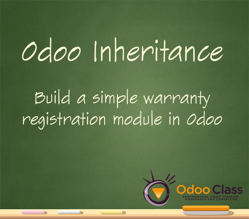 Odoo Inheritance - Build a simple warranty registration module
