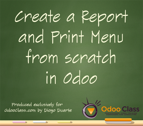 Create a Report and Print Menu from scratch in Odoo