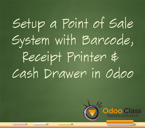 Setup Point of Sale System with Barcode, Receipt Printer, & Cash Drawer in Odoo