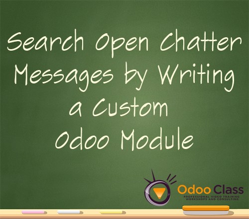 Search Open Chatter Messages by Writing a Custom Odoo Module
