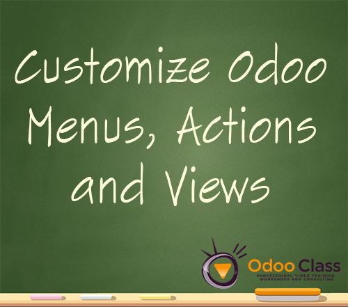 Customize Odoo Menus, Actions, and Views