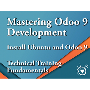 Install Ubuntu and Odoo 9 - Mastering Odoo 9 Development Part 1