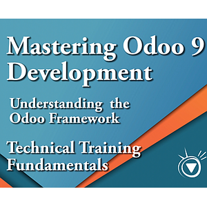 Understanding the Odoo Framework - Mastering Odoo 9 Development Part 2