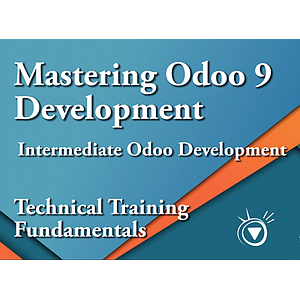 Intermediate Odoo Development - Mastering Odoo 9 Development Part 6