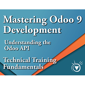Understanding the Odoo API - Mastering Odoo 9 Development Part 9