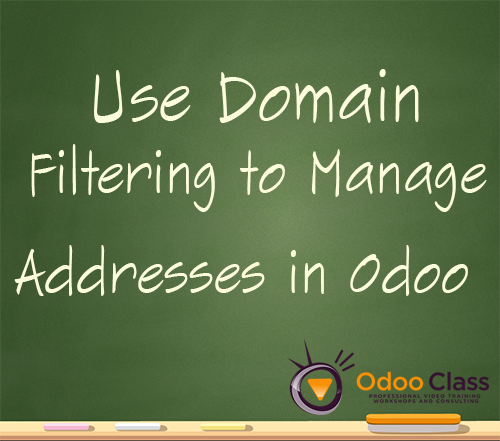 Use Domain Filtering to Better Manage Addresses in Odoo