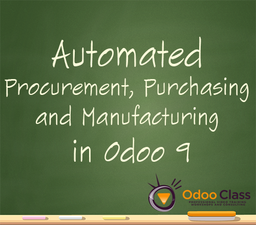 Automated Procurement, Purchasing and Manufacturing in Odoo 9