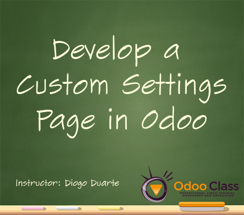 Develop a Custom Settings Page in Odoo