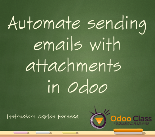 Automate emails with attachments in Odoo