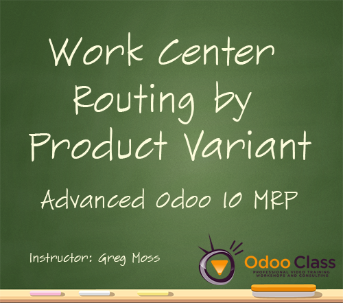 Work Center Routing by Product Variant - Advanced Odoo 10 MRP