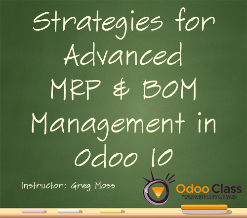 Strategies for Advanced MRP & BOM Management in Odoo 10
