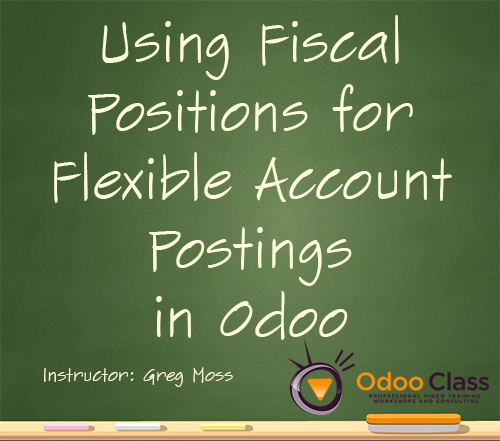 Using Fiscal Positions for Flexible Account Postings in Odoo