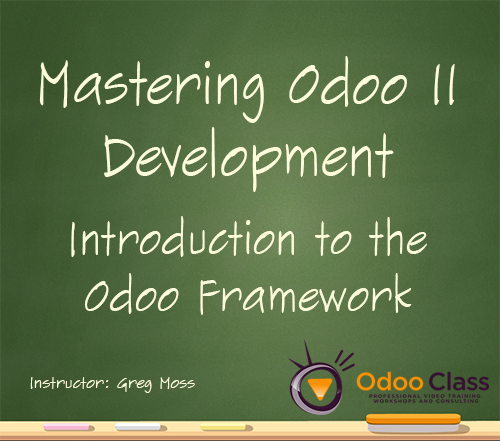 Mastering Odoo 11 Development - Introduction to the Odoo Framework