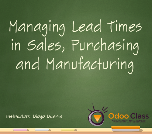 Managing Lead Times for Sales, Purchasing, and Manufacturing