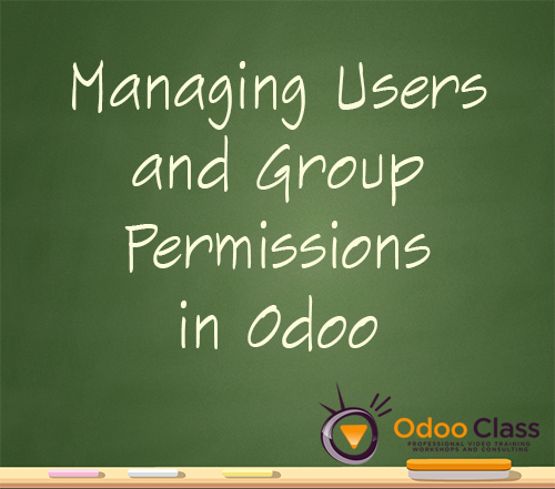 Managing Users and Group Permissions in Odoo