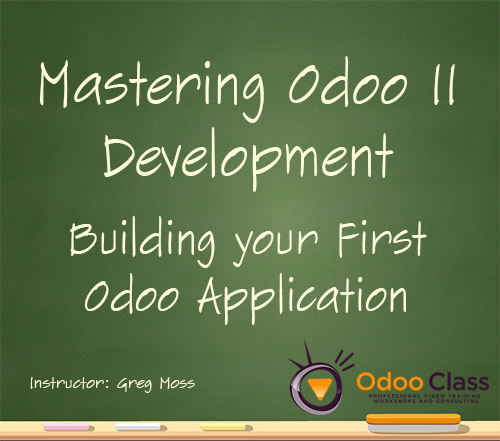Mastering Odoo 11 Development - Building Your First Odoo Application