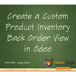 Create a Custom Product Inventory Back Order View in Odoo
