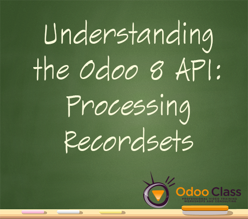 Understanding the Odoo 8 API - Processing Recordsets