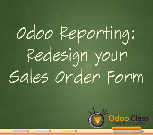 Odoo Reporting: Redesign your Sales Order Form