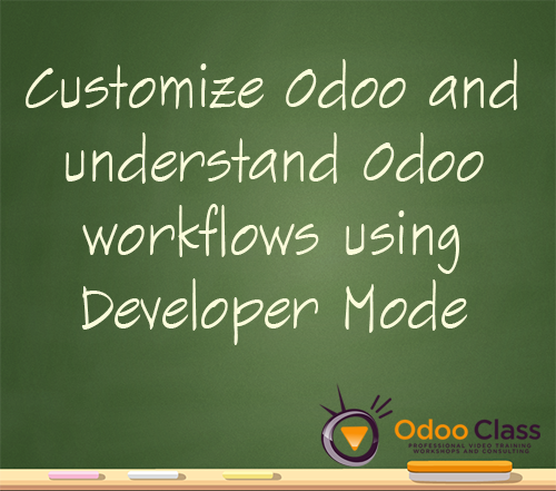 Customize Odoo and understand Workflows with Developer Mode