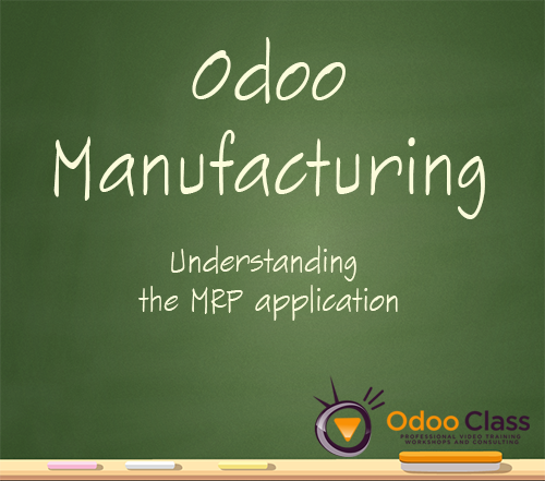 Odoo Manufacturing - Implementing the MRP application