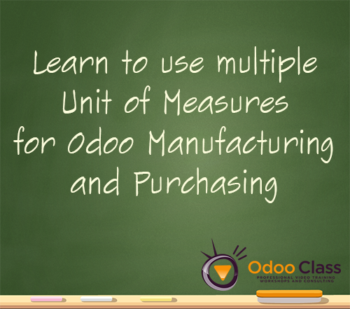Learn to use Complex Unit of Measures in Odoo Purchasing and Manufacturing
