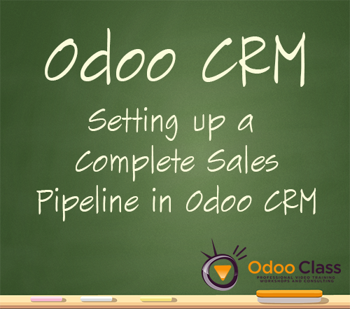 Odoo CRM - Setting up a Complete Sales Pipeline