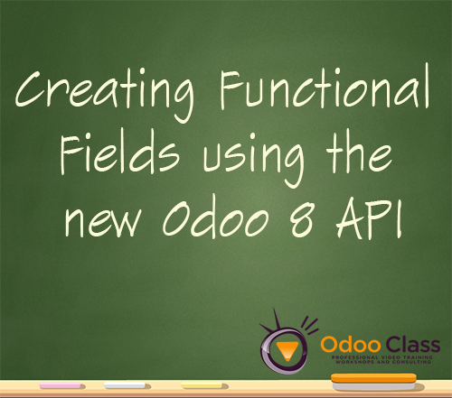 Creating Functional Fields using the new Odoo 8 API