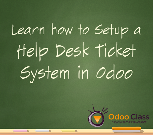 Learn how to Setup a Help Desk Ticket System in Odoo