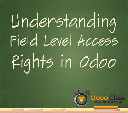 Understanding Field Level Access Rights in Odoo