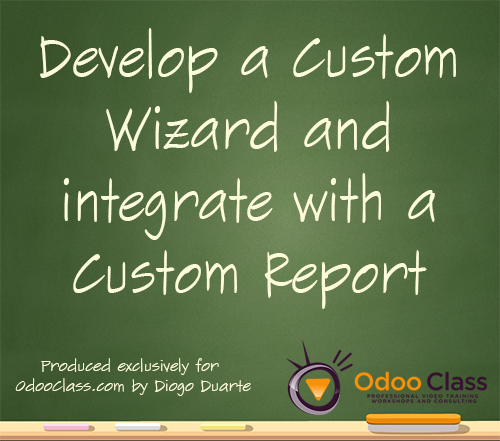 Develop a Wizard and Integrate with a Custom Odoo Report