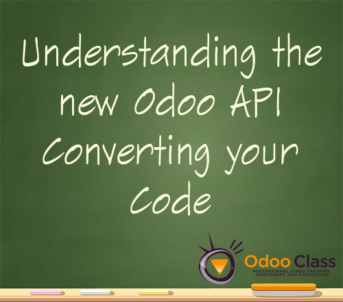 Understanding the new Odoo API - Converting your code
